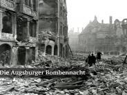 Multimedia-Special: Eine Stadt in Trümmern: Die Augsburger Bombennacht 1944