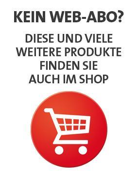 Kein Web-Abo? Die Produkte finden Sie auch im Shop